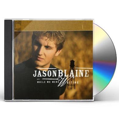 Jason Blaine WHILE WE WERE WAITING CD