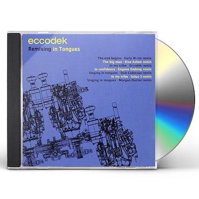 Eccodek REMIXING IN TONGUES CD