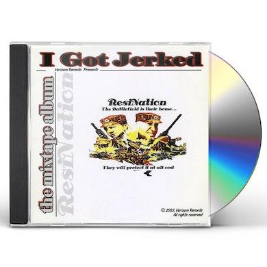 ResiNation I GOT JERKED! CD