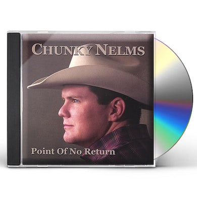 Chunky Nelms POINT OF NO RETURN CD