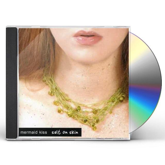 Mermaid Kiss SALT ON SKIN CD