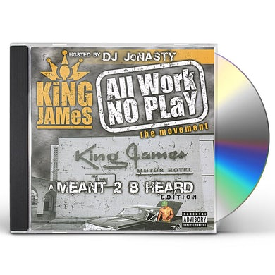 King James ALL WORK NO PLAY (M2BH EDITION) CD