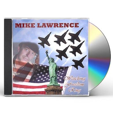 Mike Lawrence WATCHING FREEDOM RING CD