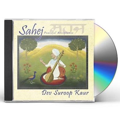 Dev Suroop Kaur SAHEJ-PEACEFUL ACCEPTANCE CD