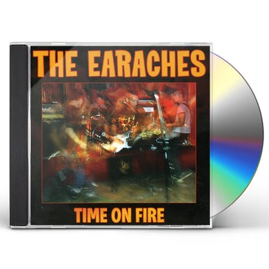 Earaches TIME ON FIRE CD