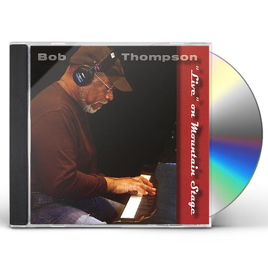 Bob Thompson LIVE ON MOUNTAIN STAGE CD