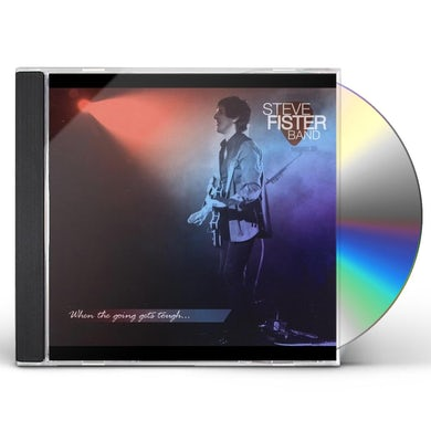 Steve Fister WHEN THE GOING GETS TOUGH CD