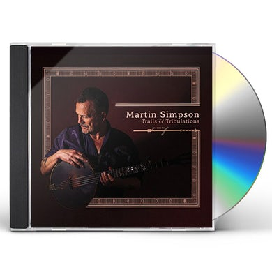 Martin Simpson TRAILS & TRIBULATIONS CD