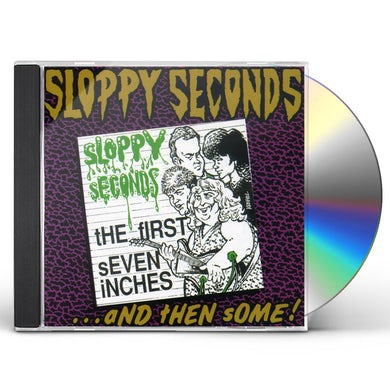 Sloppy Seconds FIRST 7 INCHES & THEN SOME CD