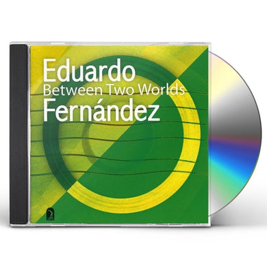 Eduardo Fernandez BETWEEN TWO WORLDS CD