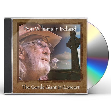 Don Williams IN IRELAND: GENTLE GIANT IN CONCERT CD