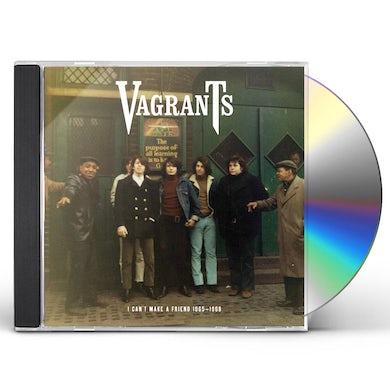 Vagrants I CAN'T MAKE A FRIEND 1965-1968 CD