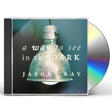 Jason Gray WAY TO SEE IN THE DARK CD