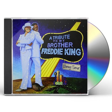 Benny Turner A TRIBUTE TO MY BROTHER FREDDIE KING CD