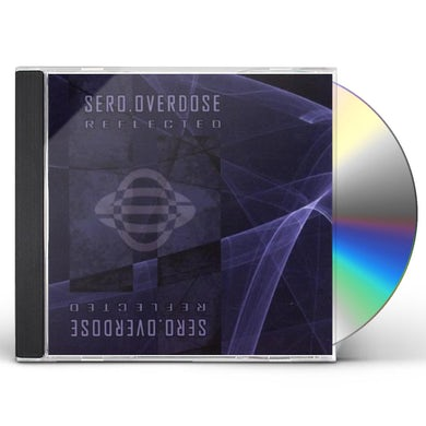 Sero.Overdose REFLECTED EP CD