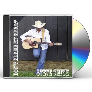 Steve Smith DONT BLAME MY HEART CD