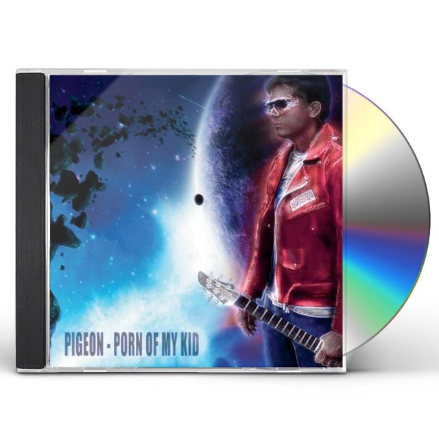 PIGEON PORN OF MY KID CD