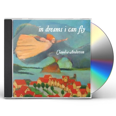 Claudia Anderson IN DREAMS I CAN FLY CD