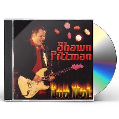 Shawn Pittman TOO HOT CD