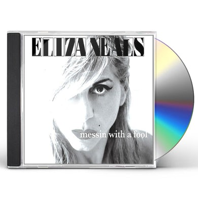 Eliza Neals MESSIN WITH A FOOL CD