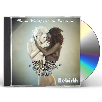 Rebirth FROM WHISPERS TO PASSION CD