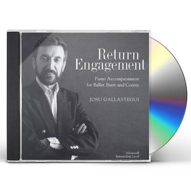 Josu Gallastegui RETURN ENGAGEMENT: 24 PIANO SELECTIONS FOR BALLET CD