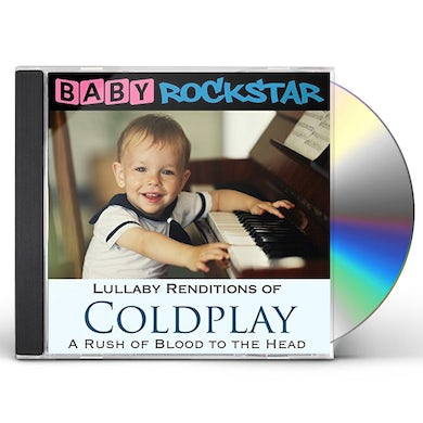 Baby Rockstar  COLDPLAY A RUSH OF BLOOD TO THE HEAD: LULLABY CD