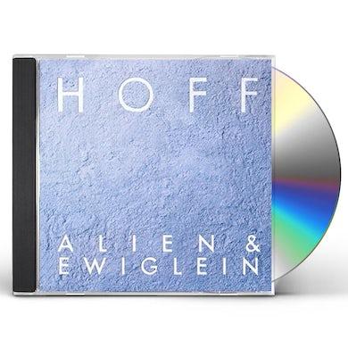 HOFF ALIEN & EWIGLEIN CD