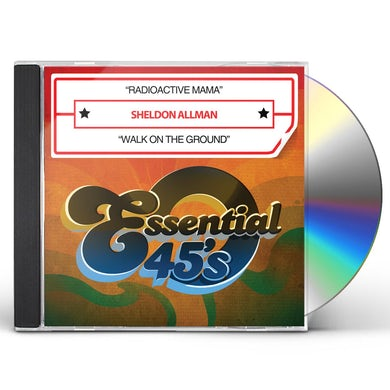 Sheldon Allman RADIOACTIVE MAMA / WALK ON THE GROUND CD
