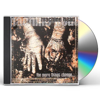 Machine Head MORE THINGS CHANGE CD