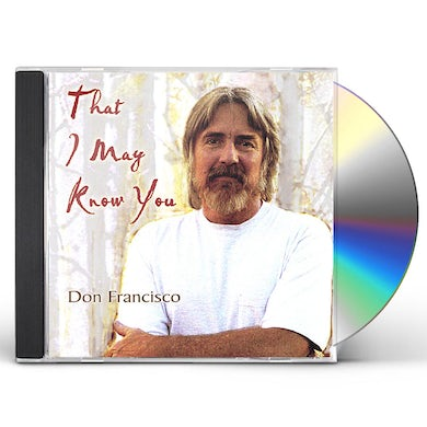 Don Francisco THAT I MAY KNOW YOU CD