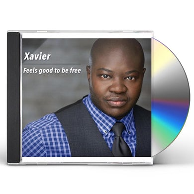 Xavier FEELS GOOD TO BE FREE CD