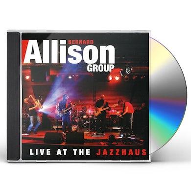Bernard Allison LIVE AT THE JAZZHAUS CD