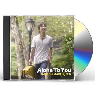 Jake Shimabukuro ALOHA TO YOU CD