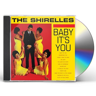 The Shirelles BABY IT'S YOU CD