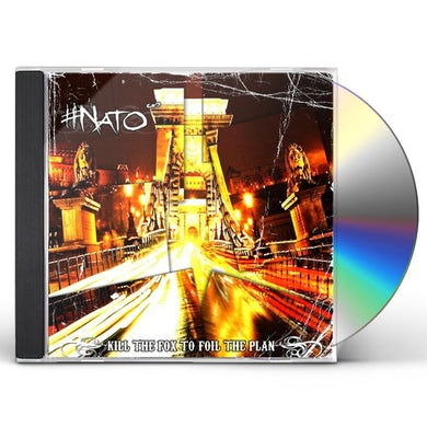 Nato KILL THE FOX TO FOIL THE PLAN CD