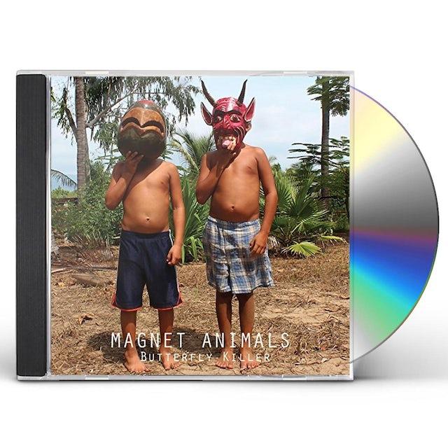 MAGNET ANIMALS BUTTERFLY KILLER CD