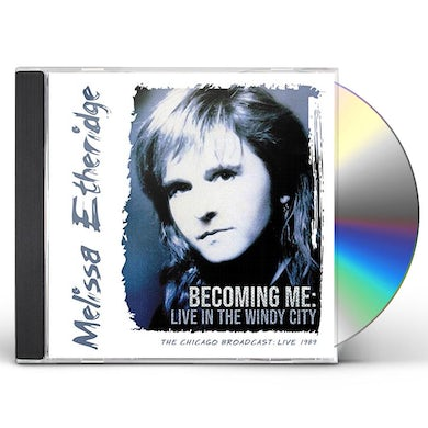 Melissa Etheridge BECOMING ME:LIVE IN THE WINDY CITY CD