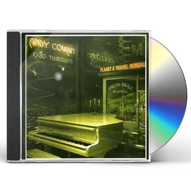 Andy Cowan 10:30 THURSDAYS CD