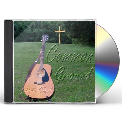 Dale Clark COMMON GROUND CD