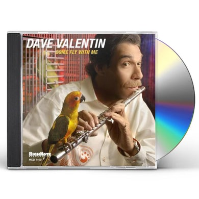 Dave Valentin COME FLY WITH ME CD