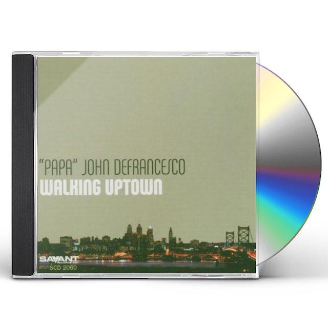 Papa John Defrancesco WALKING UPTOWN CD