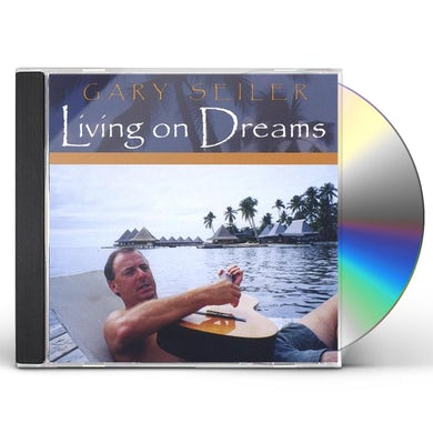 Gary Seiler LIVING ON DREAMS CD