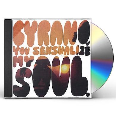Cyrano YOU SENSUALIZE MY SOUL CD