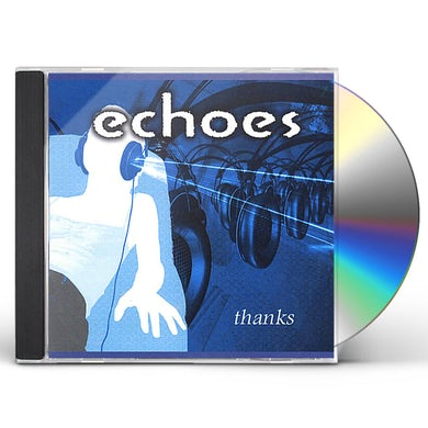 Echoes THANKS (FOR LISTENING) CD