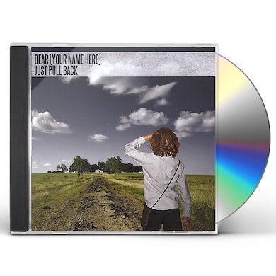 dear JUST PULL BACK CD