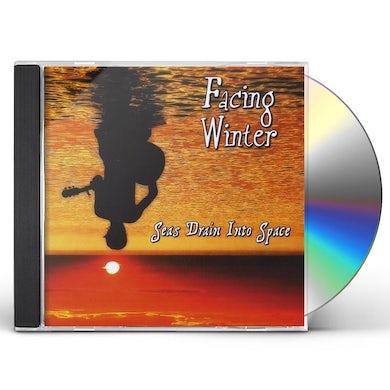 Facing Winter SEAS DRAIN INTO SPACE CD