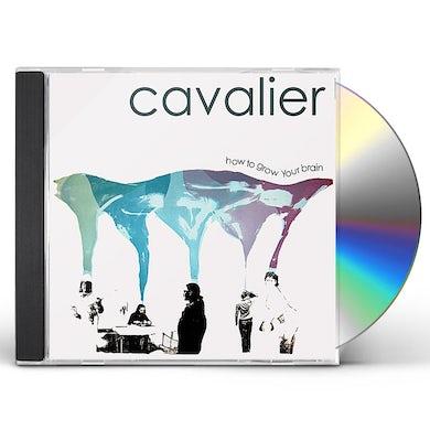 Cavalier HOW TO GROW YOUR BRAIN CD