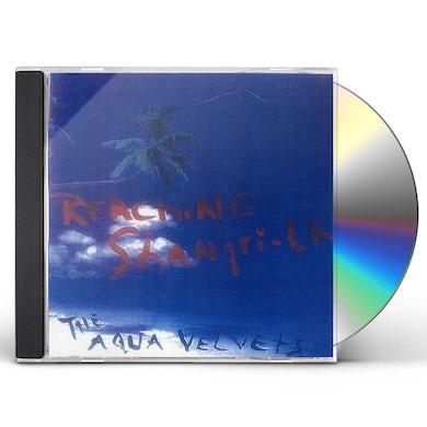 Aqua Velvets REACHING SHANGRI-LA CD