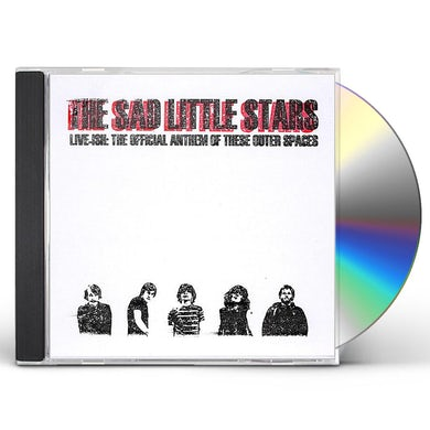 Sad Little Stars LIVE-ISH: THE OFFICIAL ANTHEM OF THESE OUTER SPACE CD